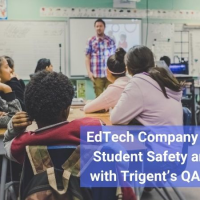 EdTech Company Reinforces Student Safety and Security with Trigent's QA Processes