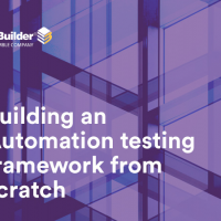 Automation testing framework built from scratch for e-Builder