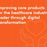 Improving core products for the healthcare industry leader through digital transformation