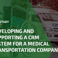Developing and Supporting a CRM System for a Medical Transportation Company
